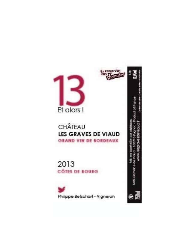 13 Et Alors CHATEAU LES GRAVES DE VIAUD